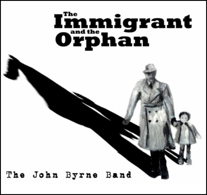 John Byrne Band's The Immigrant and the Orphan