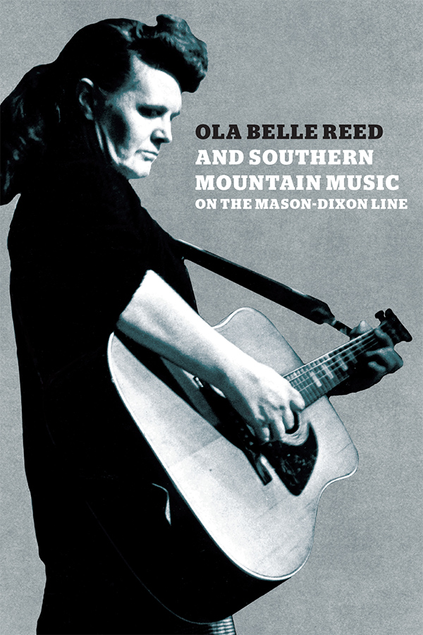 Glassie, Murphy and Peach's Ola Belle Reed and Southern Mountain Music on the Mason-Dixon Line