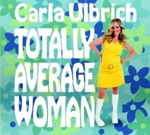 "Carla Ulbrich's CD cover ""Totally Average Woman"""