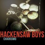 Hackinsaw Boys Charismo