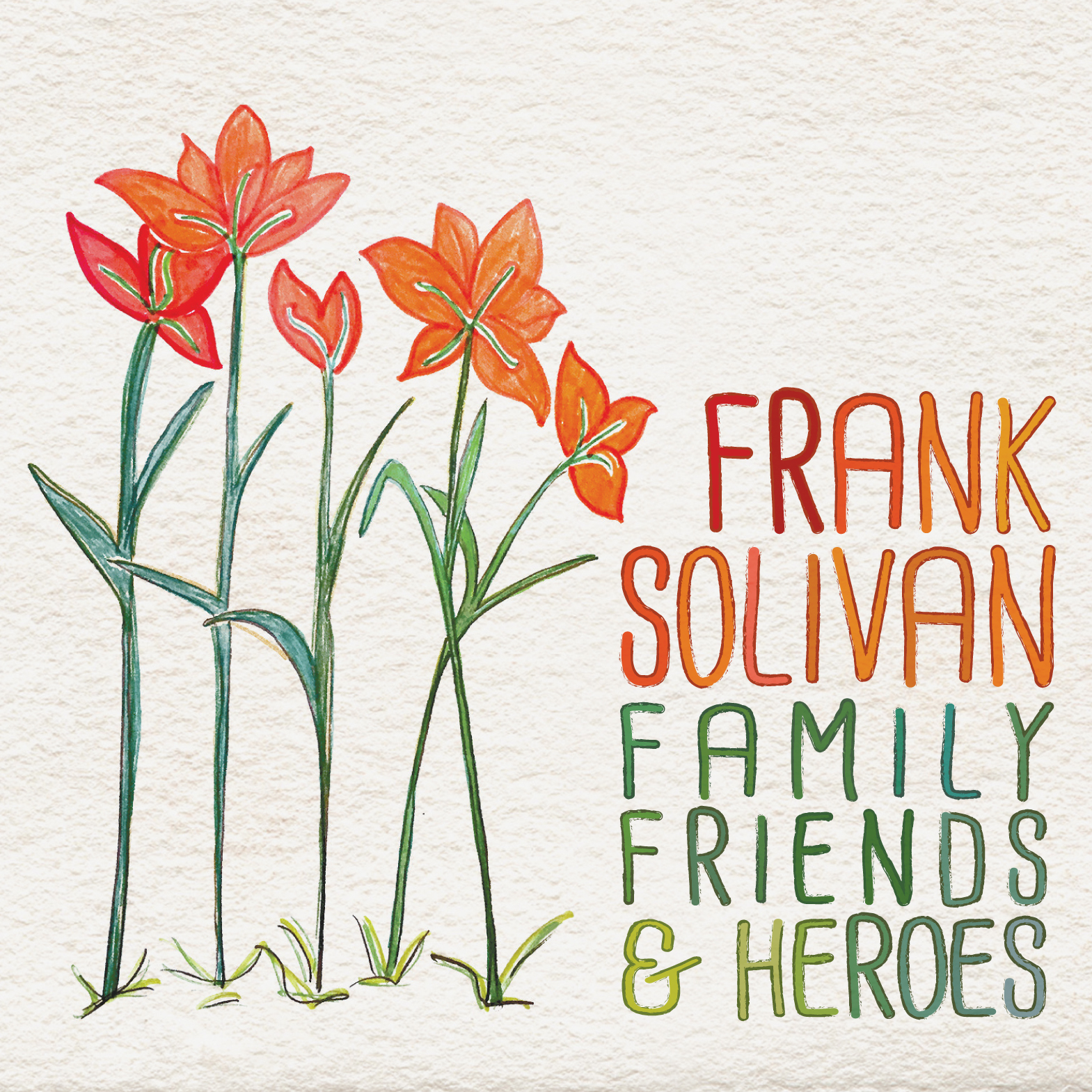 Frank Solivan's Family Friends and Heroes