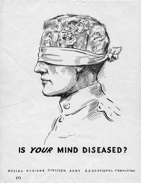 &quot;Is YOUR mind diseased?&quot; - U.S. Army, ca. 1918 - University of Minnesota <br srcset=